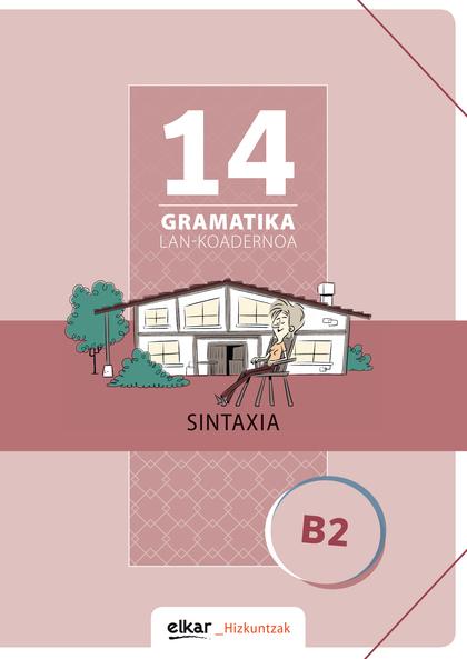GRAMATIKA LAN-KOADERNOA 14 (B2) SINTAXIA