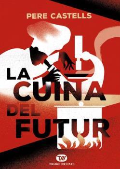 LA CUINA DEL FUTUR                                                              CUINA, CIÈNCIA