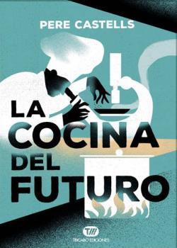LA COCINA DEL FUTURO                                                            COCINA, CIENCIA