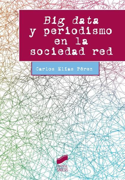 BIG DATA Y PERIODISMO EN LA SOCIEDAD RED