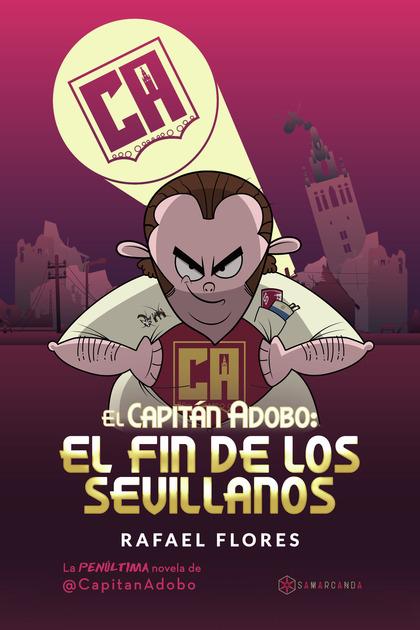 CAPITAN ADOBO EL FIN DE LOS SEVILLANOS,EL