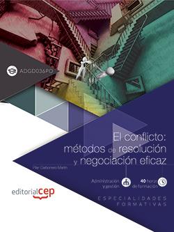 EL CONFLICTO: MÉTODOS DE RESOLUCIÓN Y NEGOCIACIÓN EFICAZ (ADGD036PO). ESPECIALID.