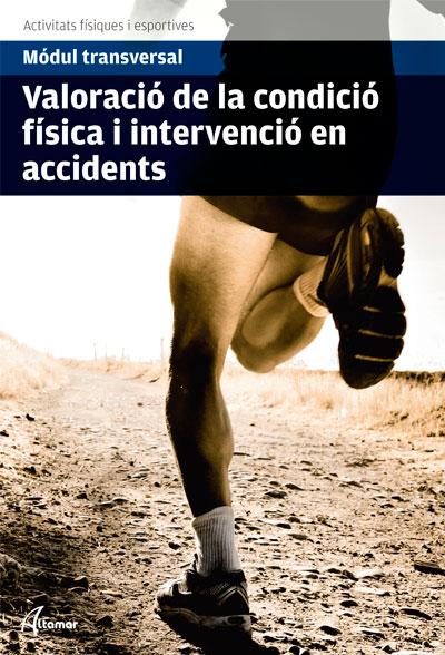 VALORACIO DE LA CONDICIO FISICA I INTERVENCION EN ACCIDENTS.