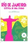 RIO DE JANEIRO: ESTETICA DE UNA CUIDAD.