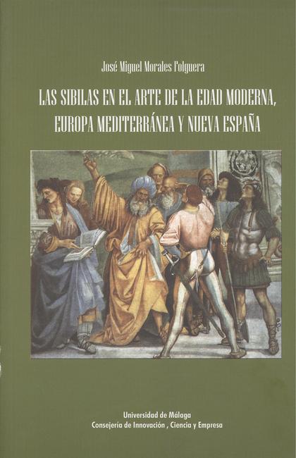 LAS SIBILAS EN EL ARTE DE LA EDAD MODERNA: EUROPA MEDITERRÁNEA Y NUEVA ESPAÑA