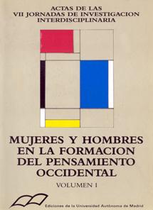 MUJERES Y HOMBRES EN LA FORMACIÓN DEL PENSAMIENTO OCCIDENTAL I : ACTAS DE LAS JORNADAS DE INVES