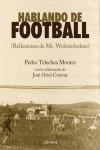 HABLANDO DE FOOTBALL : (REFLEXIONES DE MR. WOLSTENHOLME)