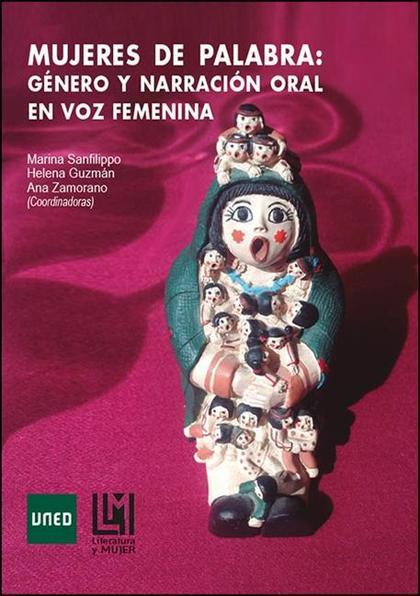 MUJERES DE PALABRA: GÉNERO Y NARRACIÓN ORAL EN VOZ FEMENINA.