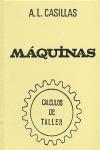 MÁQUINAS. CÁLCULOS DE TALLER. CASILLAS