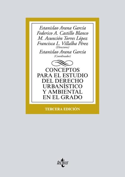 CONCEPTOS PARA EL ESTUDIO DEL DERECHO URBANÍSTICO Y AMBIENTAL EN EL GRADO.