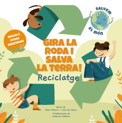 GIRA LA RODA I SALVA LA TERRA! RECICLATGE (VVKIDS).