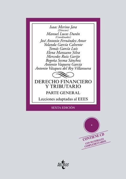 DERECHO FINANCIERO Y TRIBUTARIO. PARTE GENERAL. LECCIONES ADAPTADAS AL EEES. CONTIENE CD CON MA