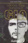 CÓMO EL CHÉ BURLÓ A LA CIA