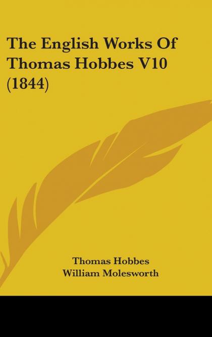 THE ENGLISH WORKS OF THOMAS HOBBES V10 (1844)