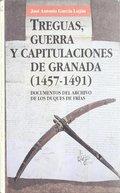 TREGUAS, GUERRA Y CAPITULACIONES DE GRANADA (1457-1491). DOCUMENTOS DEL ARCHIVO DE LOS DUQUES D