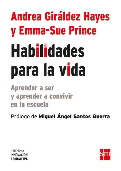 HABILIDADES PARA LA VIDA (EBOOK-EPUB). APRENDER A SER Y APRENDER A CONVIVIR EN LA ESCUELA