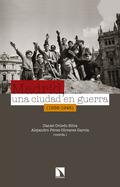 MADRID, UNA CIUDAD EN GUERRA (1936-1948).