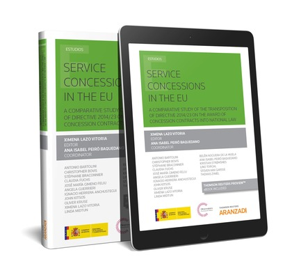SERVICE CONCESSIONS IN THE EU (PAPEL + E-BOOK). A COMPARATIVE STUDY OF THE TRANSPOSITION OF DIR