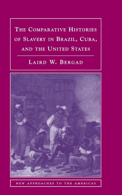 COMP HIST SLAVERY BRAZIL, CUBA & US