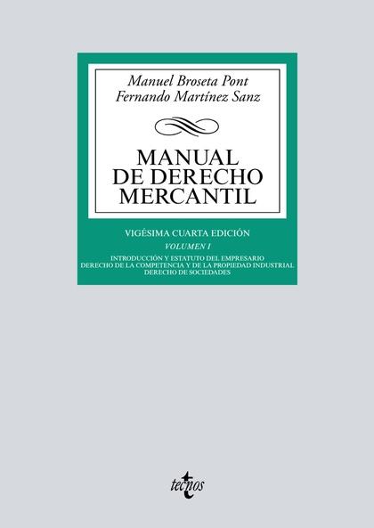 MANUAL DE DERECHO MERCANTIL. VOL. I. INTRODUCCIÓN Y ESTATUTO DEL EMPRESARIO. DERECHO DE LA COMP