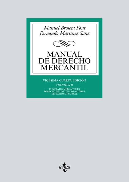 MANUAL DE DERECHO MERCANTIL. VOL. II. CONTRATOS MERCANTILES. DERECHO DE LOS TÍTULOS-VALORES. DE