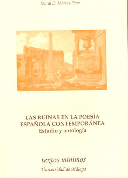 LAS RUINAS EN LA POESÍA ESPAÑOLA CONTEMPORÁNEA: ESTUDIO Y ANTOLOGÍA