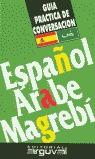 GUIA PRACTICA DE CONVERSACION ESPAÑOL ARABE MAGREBI