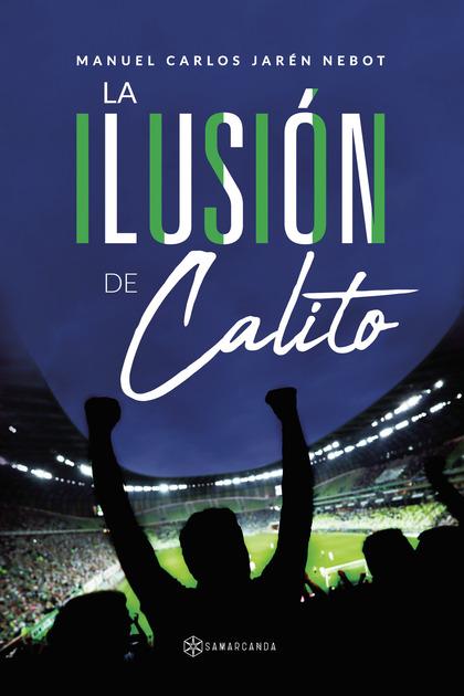 LA ILUSIÓN DE CALITO.