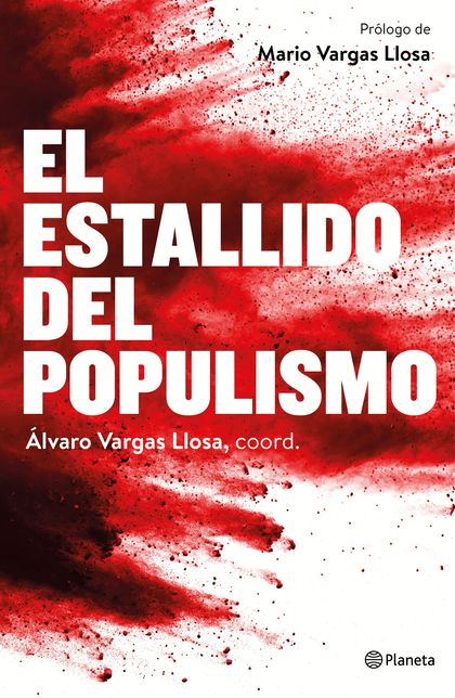 EL ESTALLIDO DEL POPULISMO.