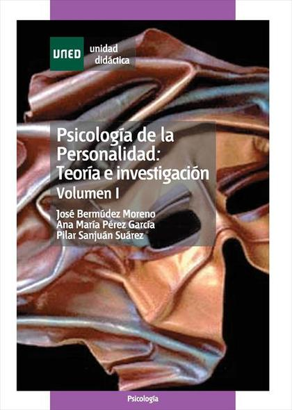 PSICOLOGÍA DE LA PERSONALIDAD: TEORÍA E INVESTIGACIÓN. VOLUMEN I.