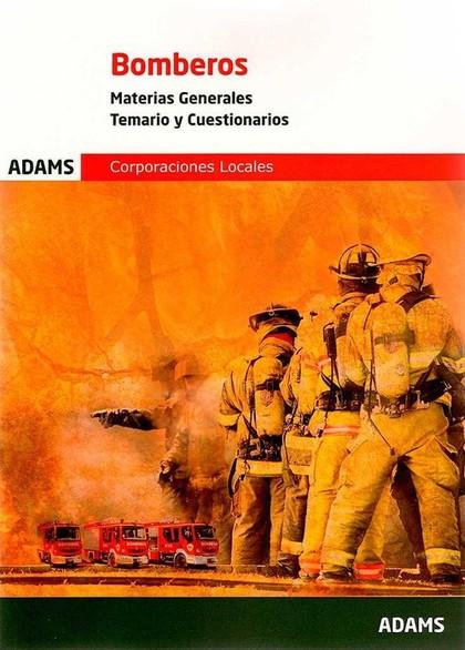 TEMARIO Y CUESTIONARIOS. MATERIAS GENERALES DE BOMBEROS DE LAS CORPORACIONES LOC.