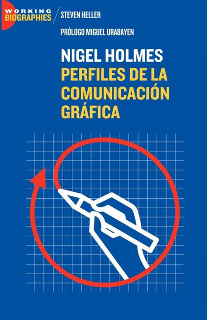 NIGEL HOLMES. PERFILES DE LA COMUNICACIÓN GRÁFICA