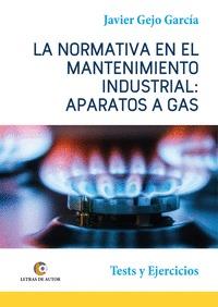 APARATOS A GAS. LA NORMATIVA EN EL MANTENIMIENTO INDUSTRIAL.. TESTS Y EJERCICIOS.