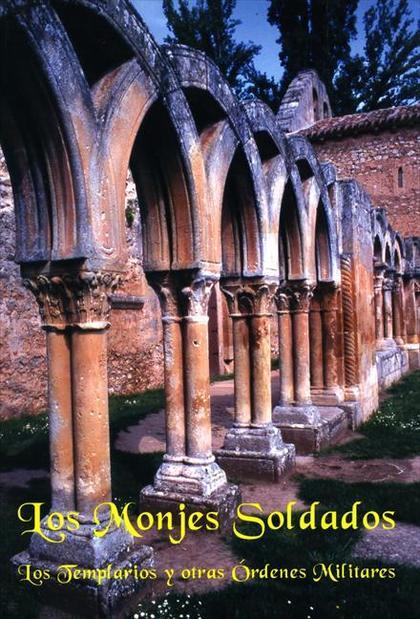 (Codex nº 12) Los monjes soldados. Los Templarios y otras Órdenes Militares