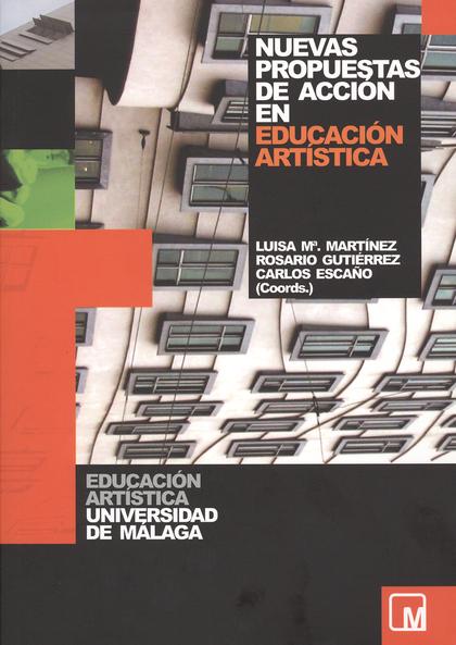 NUEVAS PROPUESTAS DE ACCIÓN EN EDUCACIÓN ARTÍSTICA.