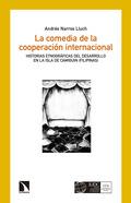 LA COMEDIA DE LA COOPERACIÓN INTERNACIONAL : HISTORIAS ETNOGRÁFICAS SOBRE IMPACTO Y SOSTENIBILI
