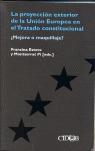 LA PROYECCIÓN EXTERIOR DE LA UNIÓN EUROPEA EN EL TRATADO CONSTITUCIONAL: ¿MEJORA O MAQUILLAJE?