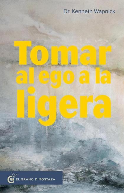 TOMAR AL  EGO A LA LIGERA. PROTEGER NUESTRAS PROYECCIONES