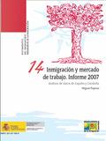 INMIGRACIÓN Y MERCADO DE TRABAJO. INFORME 2007. ANÁLISIS DE DATOS DE ESPAÑA Y CA