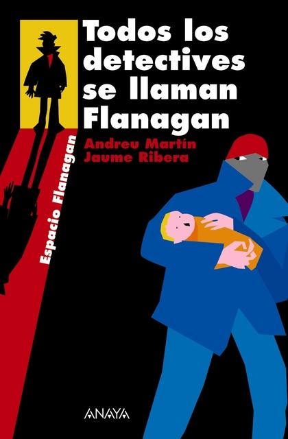 TODOS LOS DETECTIVES SE LLAMAN FLANAGAN. SERIE FLANAGAN, 1