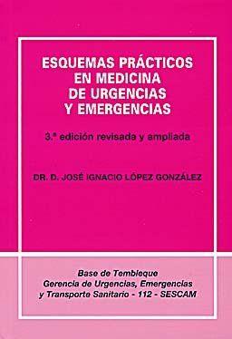ESQUEMAS PRÁCTICOS EN MEDICINA DE URGENCIAS Y EMERGENCIAS