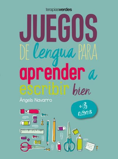JUEGOS DE LENGUA PARA APRENDER A ESCRIBIR BIEN +6.
