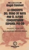 LA CONQUISTA DEL REINO DE MAYA, POR EL ÚLTIMO CONQUISTADOR ESPAÑOL PÍO