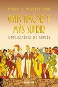 MAS AMOR Y MAS SUFRIR CANCIONERO DE CUPLES