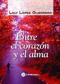 ENTRE EL CORAZÓN Y EL ALMA.
