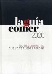 LA GUÍA COMER 2020. 100 RESTAURANTES QUE NO TE PUEDES PERDER