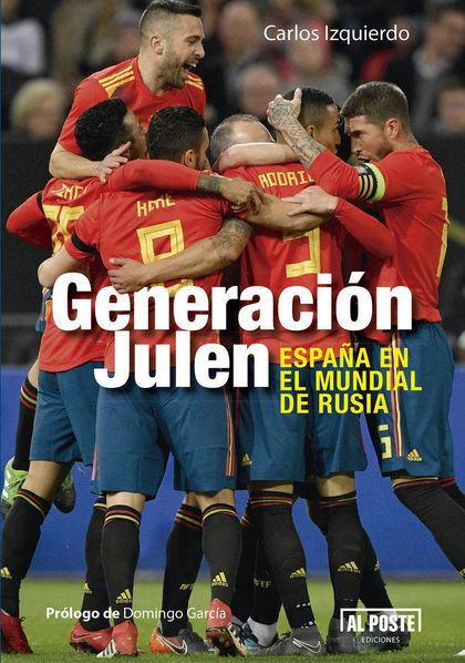 GENERACIÓN JULEN. ESPAÑA EN EL MUNDIAL DE RUSIA