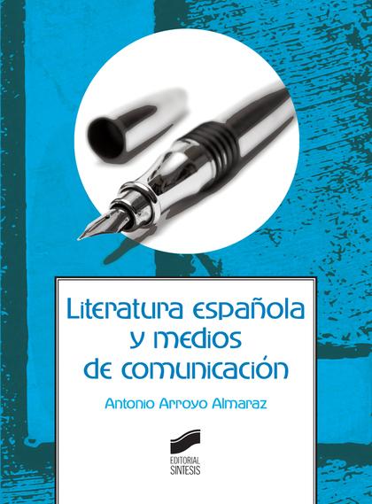 LITERATURA ESPA´OLA Y MEDIOS DE COMUNICACION.