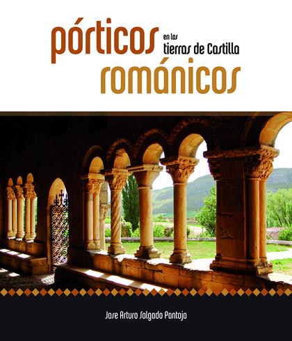PORTICOS ROMÁNICOS EN LAS TIERRAS DE CASTILLA