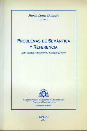 PROBLEMAS DE SEMÁNTICA Y REFERENCIA